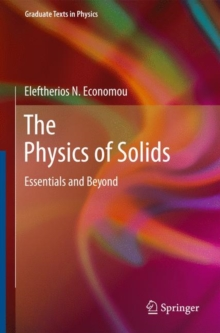 The Physics of Solids : Essentials and Beyond, Hardback Book