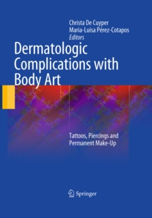 Dermatologic Complications with Body Art : Tattoos, Piercings and Permanent Make-Up, PDF eBook