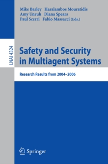 Safety and Security in Multiagent Systems : Research Results from 2004-2006, PDF eBook