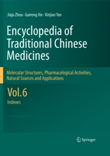 Encyclopedia of Traditional Chinese Medicines -  Molecular Structures, Pharmacological Activities, Natural Sources and Applications : Vol. 6: Indexes, PDF eBook