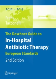 The Daschner Guide to In-hospital Antibiotic Therapy : European Standards, Paperback Book