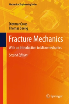 Fracture Mechanics : With an Introduction to Micromechanics, PDF eBook