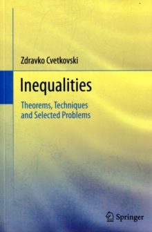Inequalities : Theorems, Techniques and Selected Problems, Paperback / softback Book