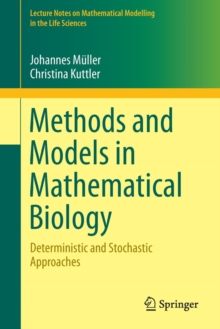 Methods and Models in Mathematical Biology : Deterministic and Stochastic Approaches, Paperback Book