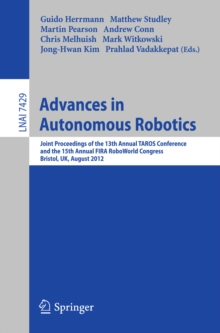 Advances in Autonomous Robotics : Joint Proceedings of the 13th Annual TAROS Conference and the 15th Annual FIRA RoboWorld Congress, Bristol, UK, August 20-23, 2012, Proceedings, PDF eBook