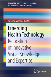 Emerging Health Technology : Relocation of Innovative Visual Knowledge and Expertise, PDF eBook