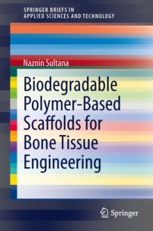 Biodegradable Polymer-Based Scaffolds for Bone Tissue Engineering, PDF eBook