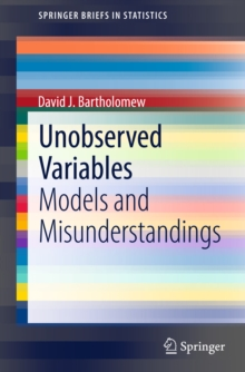 Unobserved Variables : Models and Misunderstandings, PDF eBook
