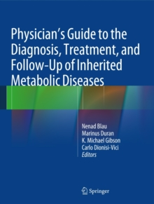 Physician's Guide to the Diagnosis, Treatment, and Follow-Up of Inherited Metabolic Diseases, Hardback Book