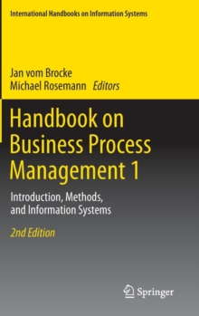 Handbook on Business Process Management 1 : Introduction, Methods, and Information Systems, Hardback Book
