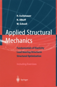 Applied Structural Mechanics : Fundamentals of Elasticity, Load-Bearing Structures, Structural Optimization, PDF eBook