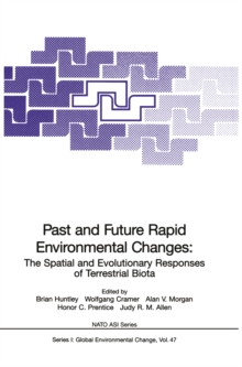Past and Future Rapid Environmental Changes : The Spatial and Evolutionary Responses of Terrestrial Biota, PDF eBook