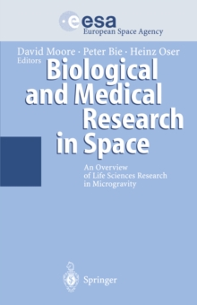 Biological and Medical Research in Space : An Overview of Life Sciences Research in Microgravity, PDF eBook