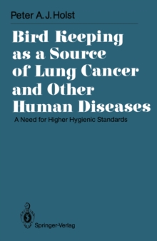 Bird Keeping as a Source of Lung Cancer and Other Human Diseases : A Need for Higher Hygienic Standards, PDF eBook
