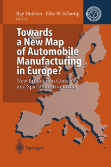 Towards a New Map of Automobile Manufacturing in Europe? : New Production Concepts and Spatial Restructuring, PDF eBook