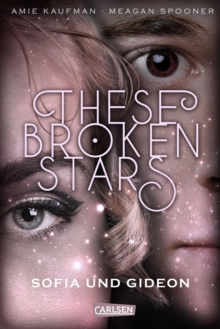 These Broken Stars. Sofia und Gideon (Band 3), EPUB eBook