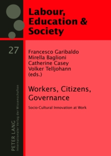 Workers, Citizens, Governance : Socio-Cultural Innovation at Work, PDF eBook