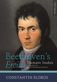 Beethoven's «Eroica» : Thematic Studies- Translated by Ernest Bernhardt-Kabisch, PDF eBook