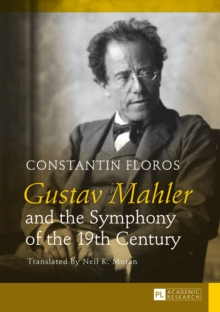 Gustav Mahler and the Symphony of the 19th Century : Translated by Neil K. Moran, PDF eBook