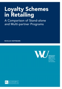 Loyalty Schemes in Retailing : A Comparison of Stand-alone and Multi-partner Programs, PDF eBook