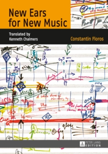 New Ears for New Music : Translated by Kenneth Chalmers, PDF eBook