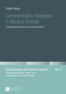 Communication Strategies in Medical Settings : Challenging Situations and Practical Solutions, PDF eBook