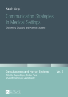 Communication Strategies in Medical Settings : Challenging Situations and Practical Solutions, EPUB eBook