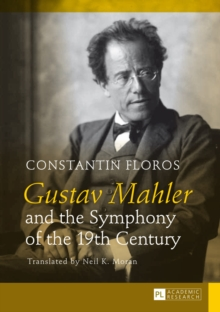 Gustav Mahler and the Symphony of the 19th Century : Translated by Neil K. Moran, EPUB eBook