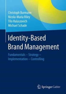 Identity-Based Brand Management : Fundamentals - Strategy - Implementation - Controlling, Paperback Book
