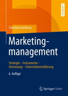 Marketingmanagement : Strategie - Instrumente - Umsetzung - Unternehmensfuhrung, PDF eBook