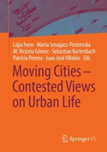 Moving Cities - Contested Views on Urban Life, Paperback Book