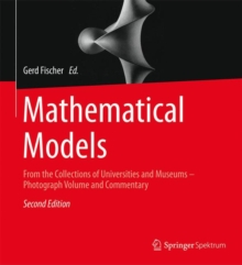 Mathematical Models : From the Collections of Universities and Museums - Photograph Volume and Commentary, Paperback Book