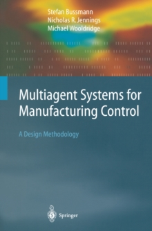 Multiagent Systems for Manufacturing Control : A Design Methodology, PDF eBook