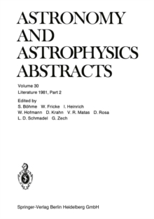Literature 1981, Part 2 : A Publication of the Astronomisches Rechen-Institut Heidelberg Member of the Abstracting Board of the International Council of Scientific Unions Astronomy and Astrophysics Ab, PDF eBook