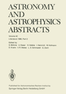 Astronomy and Astrophysics Abstracts : Volume 42 Literature 1986, Part 2, PDF eBook