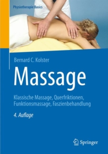 Massage : Klassische Massage, Querfriktionen, Funktionsmassage, Faszienbehandlung, Hardback Book
