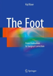 The Foot : From Evaluation to Surgical Correction, Hardback Book