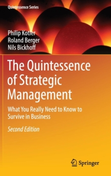 The Quintessence of Strategic Management : What You Really Need to Know to Survive in Business, Hardback Book