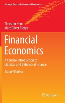 Financial Economics : A Concise Introduction to Classical and Behavioral Finance, Hardback Book