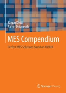 MES Compendium : Perfect MES Solutions based on HYDRA, Hardback Book