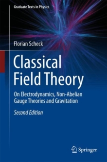 Classical Field Theory : On Electrodynamics, Non-Abelian Gauge Theories and Gravitation, Hardback Book
