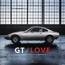GT Love : 50 Years of Opel GT, Hardback Book