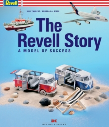 The Revell Story : The Model of Success, Hardback Book