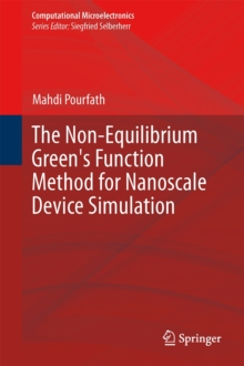 The Non-Equilibrium Green's Function Method for Nanoscale Device Simulation, Hardback Book