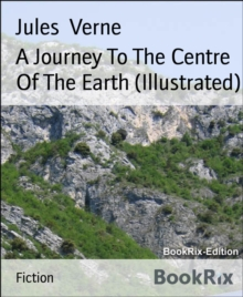 A Journey To The Centre Of The Earth (Illustrated), EPUB eBook