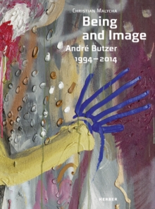 Being and Image : Andre Butzer 1994-2014, Paperback / softback Book