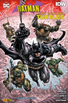 Batman/Teenage Mutant Ninja Turtles - Helden der Krise, PDF eBook