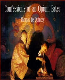 Confessions of an Opium Eater, EPUB eBook