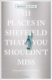 111 Places in Sheffield That You Shouldn't Miss, Paperback Book