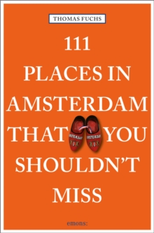 111 Places in Amsterdam That You Shouldn't Miss, Paperback Book